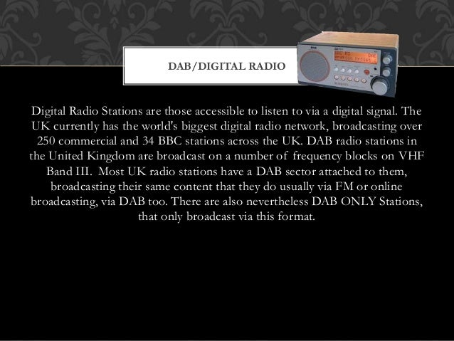 Digital Radio Stations are those accessible to listen to via a digital signal. The UK currently has the world's biggest di...