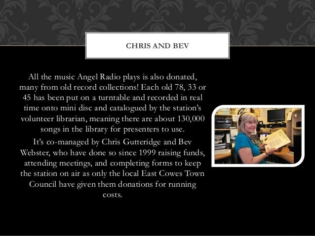 All the music Angel Radio plays is also donated, many from old record collections! Each old 78, 33 or 45 has been put on a...