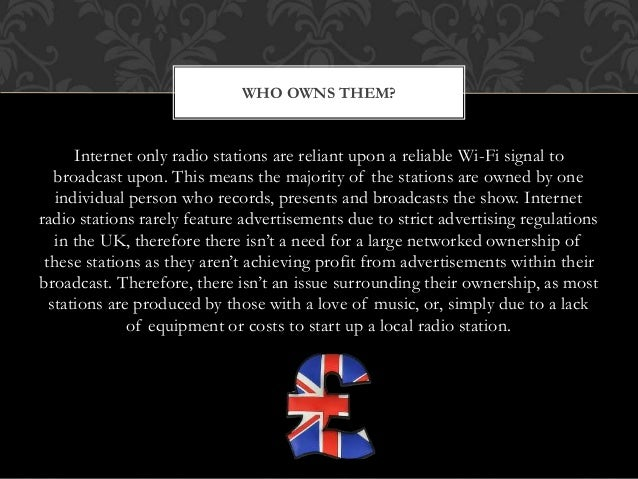 Internet only radio stations are reliant upon a reliable Wi-Fi signal to broadcast upon. This means the majority of the st...