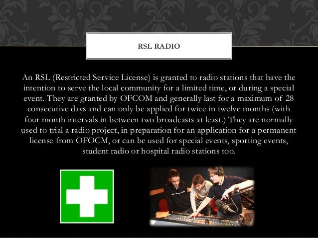 An RSL (Restricted Service License) is granted to radio stations that have the intention to serve the local community for ...
