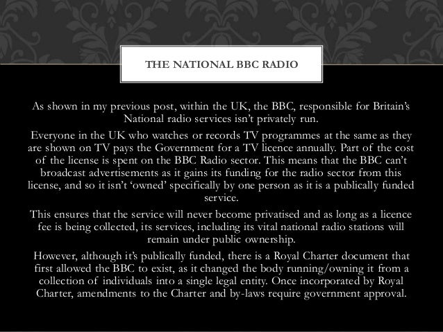 As shown in my previous post, within the UK, the BBC, responsible for Britain's National radio services isn't privately ru...