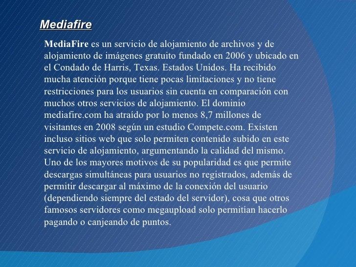 MediafireMediaFire es un servicio de alojamiento de archivos y dealojamiento de imágenes gratuito fundado en 2006 y ubicad...