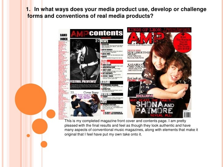 In what ways does your media product use, develop or challenge<br />forms and conventions of real media products?<br />Thi...
