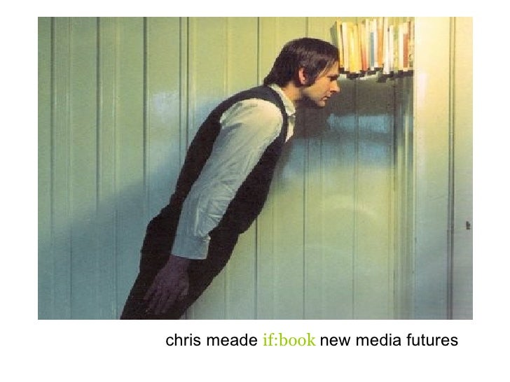 chris meade if:book new media futures
