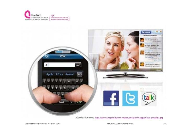 Quelle: Samsung http://samsung.de/de/microsites/smarttv/images/feat_socailtv.jpgSchneider/Buschow,Social TV, 12.01.2012   ...