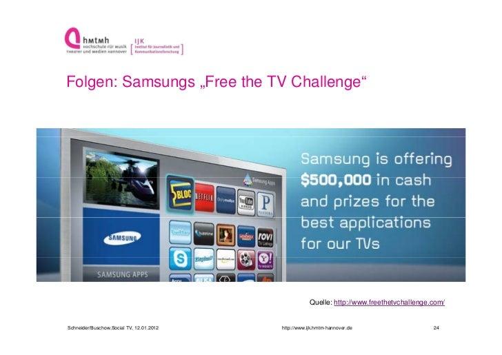 "Folgen: Samsungs ""Free the TV Challenge""                                                      Quelle: http://www.freethetv..."
