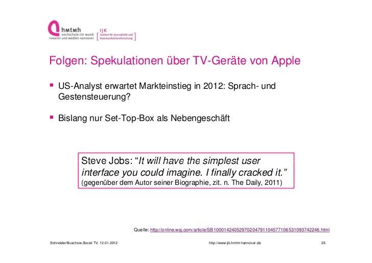Folgen: Spekulationen über TV-Geräte von Apple US-Analyst erwartet Markteinstieg in 2012: Sprach- und    Gestensteuerung?...