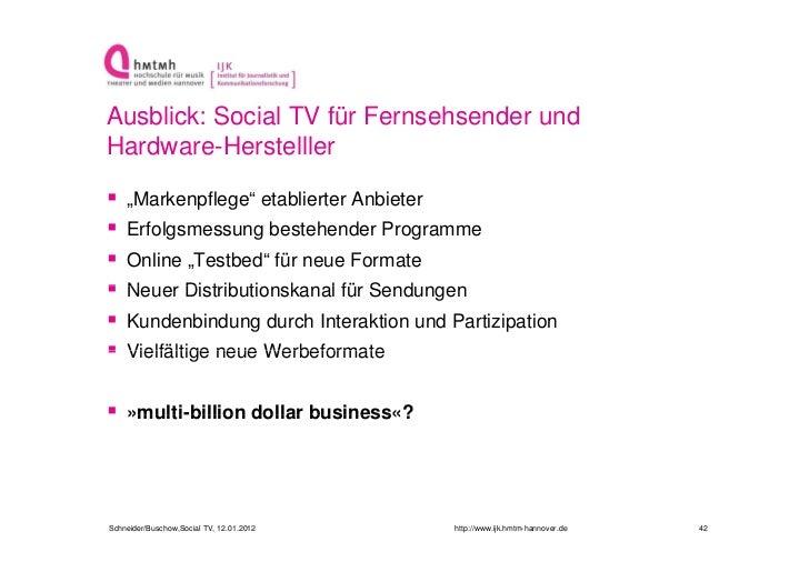 """Ausblick: Social TV für Fernsehsender undHardware-Herstelller   """"Markenpflege"""" etablierter Anbieter   Erfolgsmessung bes..."""