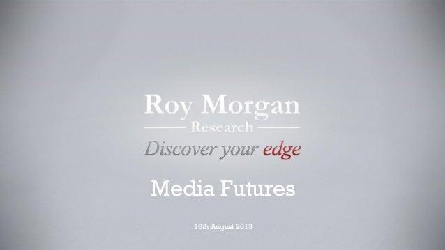 Media Futures 16th August 2013