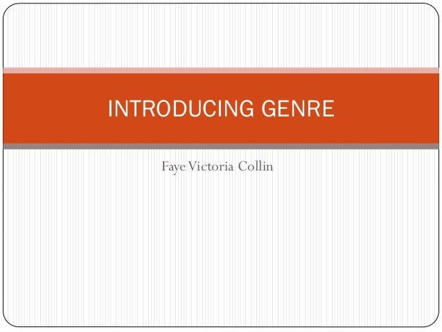 FayeVictoria Collin INTRODUCING GENRE