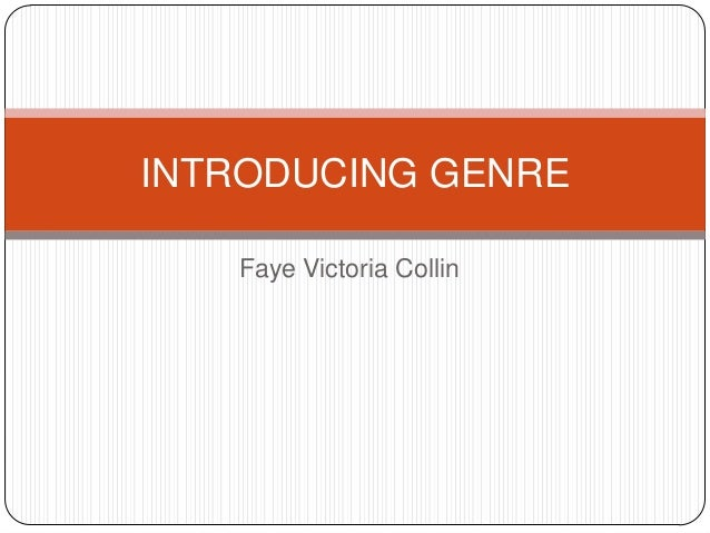 INTRODUCING GENRE Faye Victoria Collin