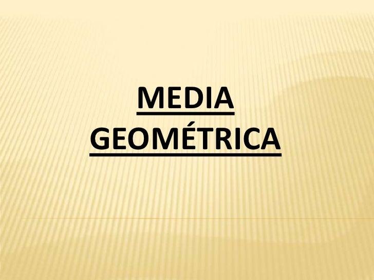 MEDIAGEOMÉTRICA
