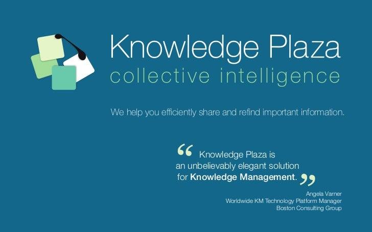 """collective intelligenceWe help you efficiently share and refind important information.                """"      Knowledge Pla..."""