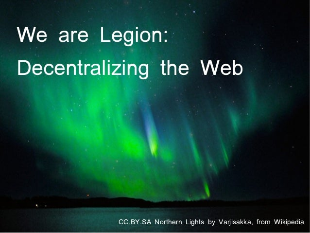 We are Legion:Decentralizing the WebCC.BY.SA Northern Lights by Varjisakka, from Wikipedia