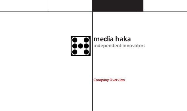 media hakaindependent innovatorsCompany Overview