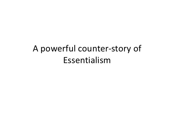 A powerful counter-story of      Essentialism