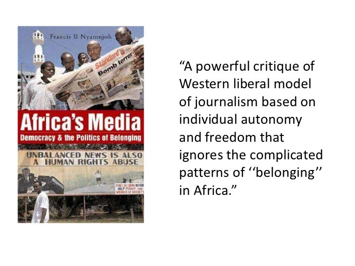 """""""A powerful critique ofWestern liberal modelof journalism based onindividual autonomyand freedom thatignores the complicat..."""