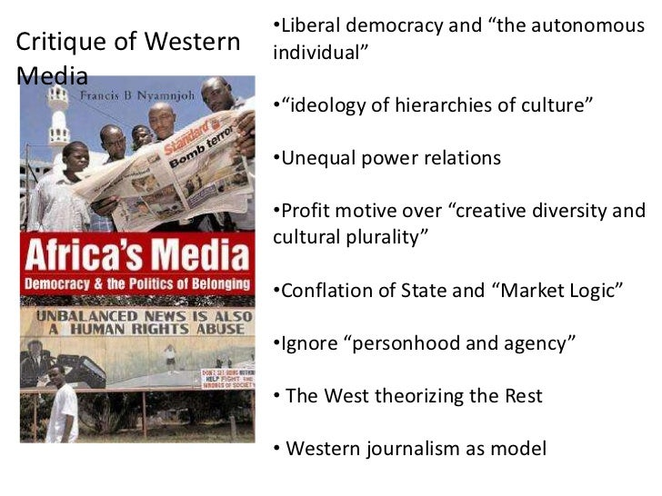 """•Liberal democracy and """"the autonomousCritique of Western   individual""""Media                      •""""ideology of hierarchie..."""