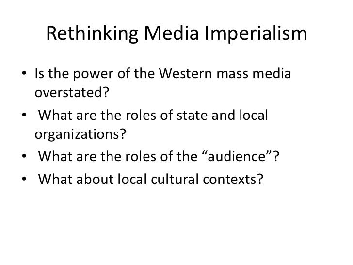 what is media imperialism thesis Sample essays on the pages that follow there are descriptions of each of the eight writeplacer score points followed by two sample essays that were assigned the indicated score.