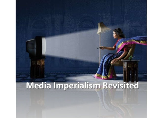 Media Imperialism Revisited