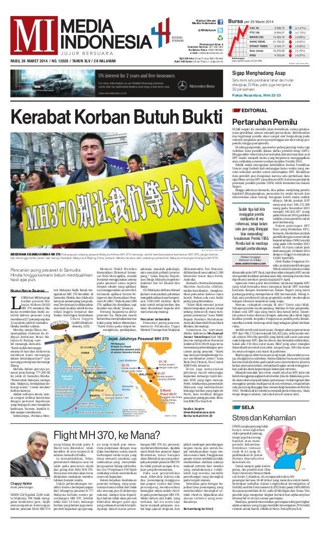 SENIN (24/3) pukul 22.00 wak- tu Malaysia, PM Najib meng- gelar konferensi pers. Najib menyampaikan keterangan bahwa pesaw...