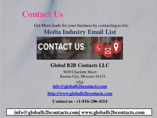 Contact Us Get More leads for your business by contactingus for, Media Industry Email List Global B2B Contacts LLC 9030 Ch...