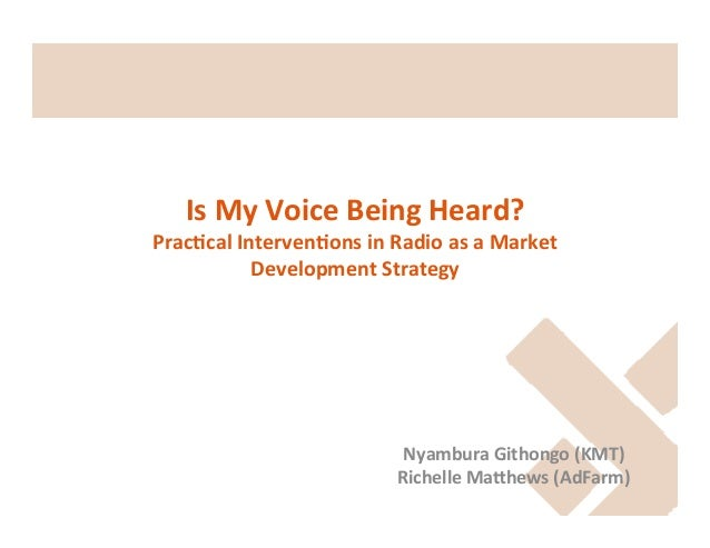 Is	   My	   Voice	   Being	   Heard?	     Prac4cal	   Interven4ons	   in	   Radio	   as	   a	   Market	    Development	   ...