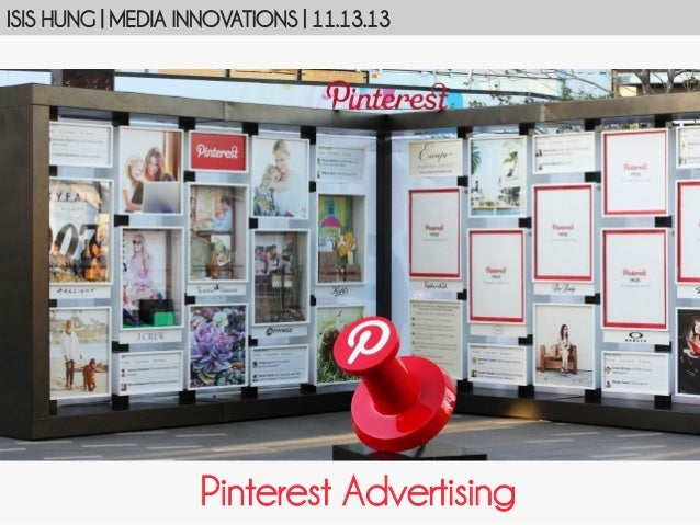 ISIS HUNG | MEDIA INNOVATIONS | 11.13.13  Pinterest Advertising