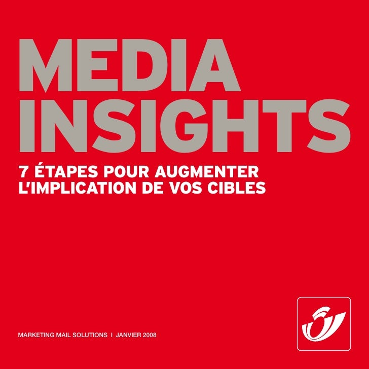 media insights 7 étapes pour augmenter l'implication de vos cibles     marketing mail SolutionS i JanVier 2008