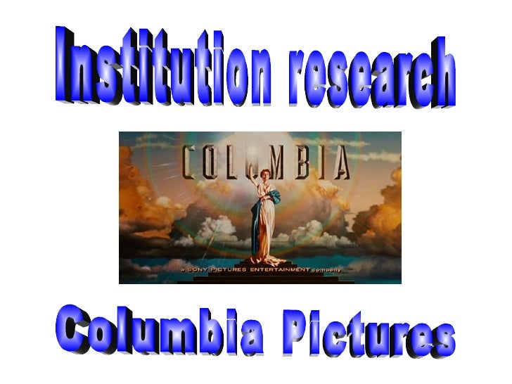 Institution research Columbia Pictures