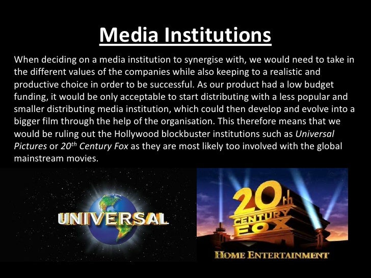 Media InstitutionsWhen deciding on a media institution to synergise with, we would need to take inthe different values of ...