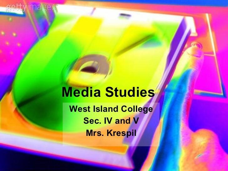 Media Studies West Island College Sec. IV and V Mrs. Krespil