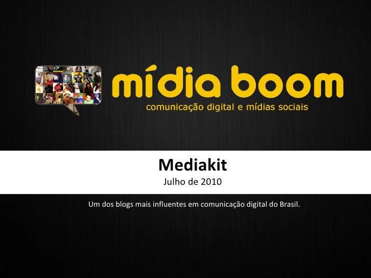 Mediakit Julho de 2010 Um dos blogs mais influentes em comunicação digital do Brasil.