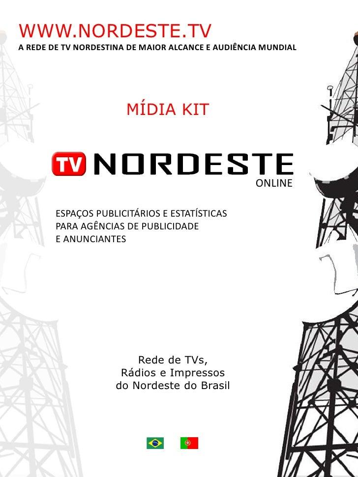 WWW.NORDESTE.TVA REDE DE TV NORDESTINA DE MAIOR ALCANCE E AUDIÊNCIA MUNDIAL                       MÍDIA KIT               ...
