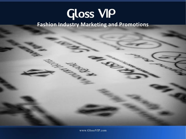 Gloss VIP Fashion Industry Marketing and Promotions                    www.GlossVIP.com