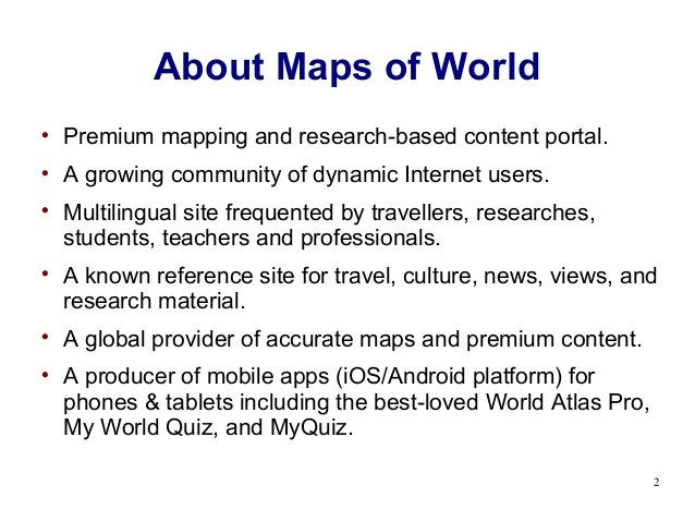 About Maps of World    Premium mapping and research-based content portal.    A growing community of dynamic Internet use...