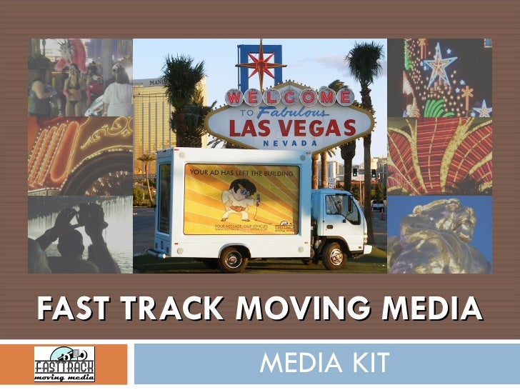 FAST TRACK MOVING MEDIA MEDIA KIT