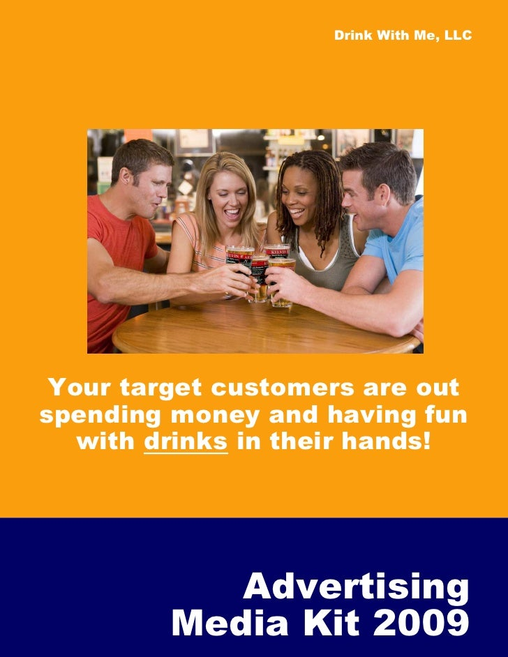 Drink With Me, LLC      Your target customers are out spending money and having fun    with drinks in their hands!        ...