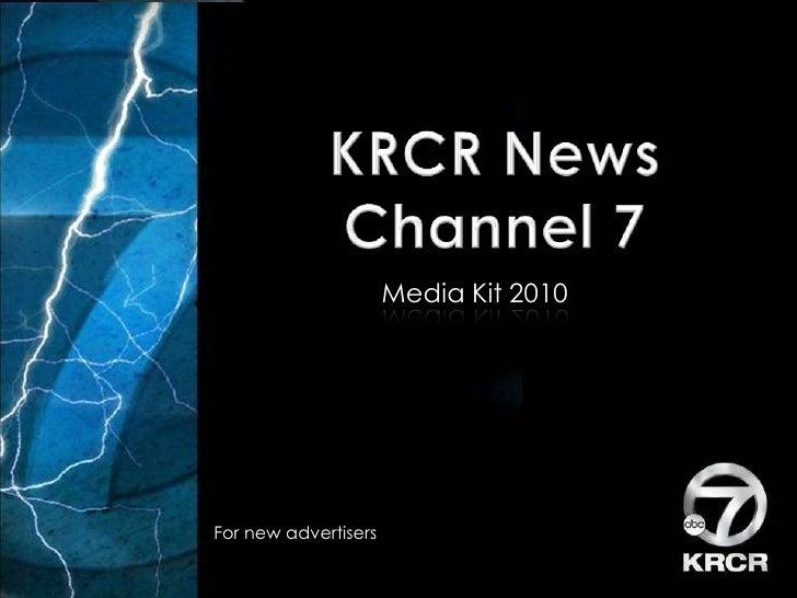 KRCR News Channel 7<br />Media Kit 2010<br />For new advertisers<br />