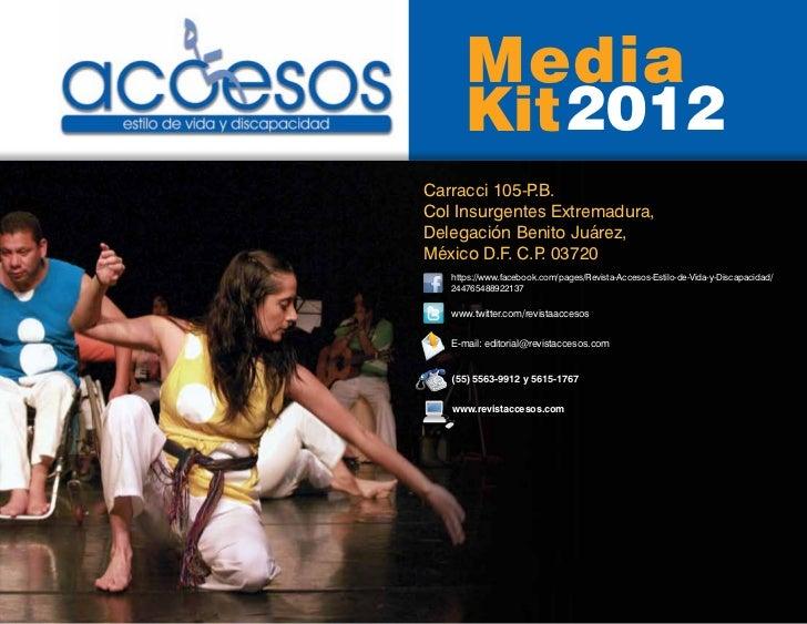 Media      Kit 2012Carracci 105-P.B.Col Insurgentes Extremadura,Delegación Benito Juárez,México D.F. C.P 03720            ...
