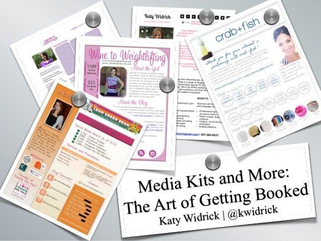 Media Kits and More: The Art of Getting Booked Katy Widrick | @kwidrick s sss s s