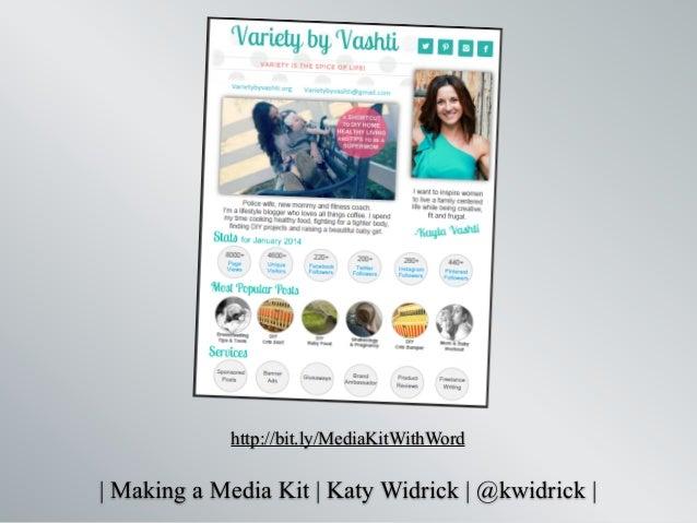   Making a Media Kit   Katy Widrick   @kwidrick   http://bit.ly/MediaKitWithWord
