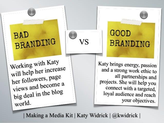   Making a Media Kit   Katy Widrick   @kwidrick   Working with Katy will help her increase her followers, page views and b...