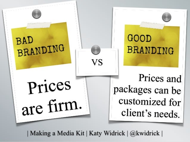   Making a Media Kit   Katy Widrick   @kwidrick   Prices are firm. Prices and packages can be customized for client's need...