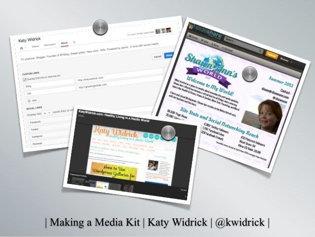   Making a Media Kit   Katy Widrick   @kwidrick   s s s