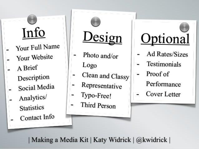   Making a Media Kit   Katy Widrick   @kwidrick   Design - Your Full Name - Your Website - A Brief Description - Social Me...