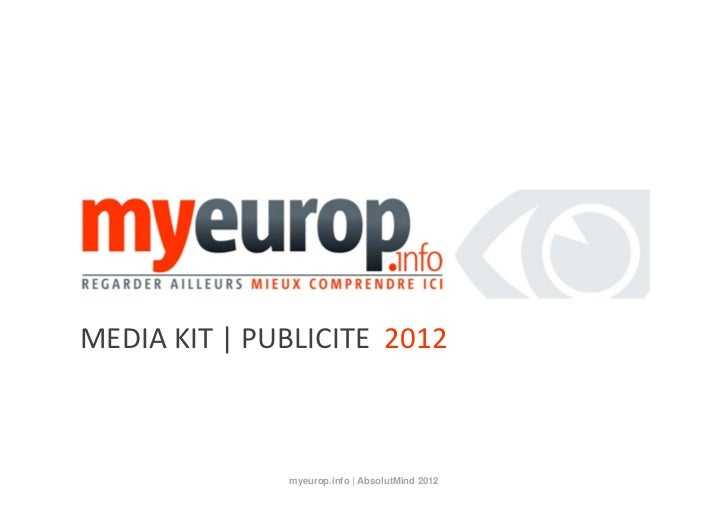 MEDIA KIT | PUBLICITE  2012               myeurop.info | AbsolutMind 2012   0