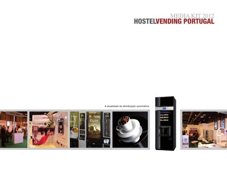 MEDIA KIT 2012                         Hostelvending PortugalA atualidade da distribuição automática