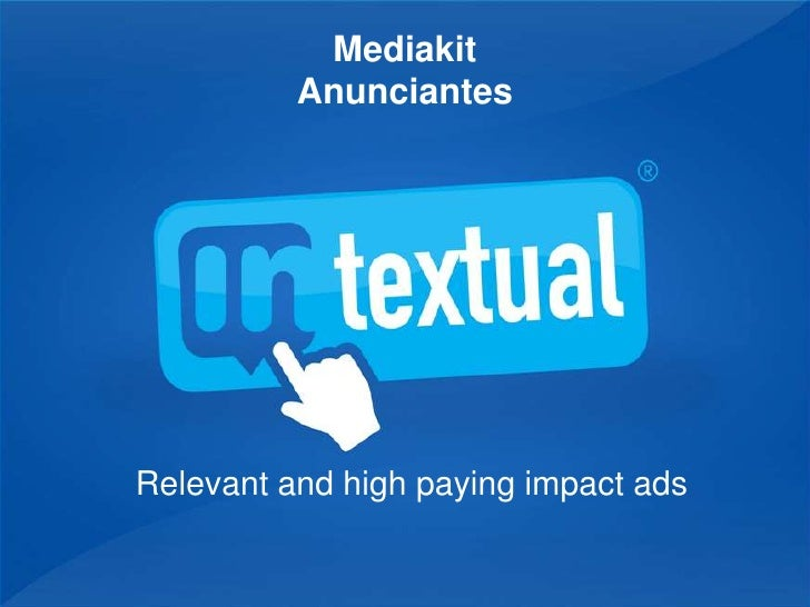 Mediakit           Anunciantes     Relevant and high paying impact ads
