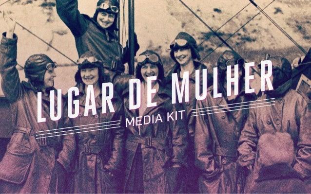 O LUGAR DE MULHER  é um portal de conteúdo feminino, criado  pela iniciativa de três amigas cansadas  das velhas fórmulas ...